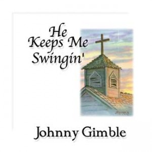 He Keeps Me Swingin'